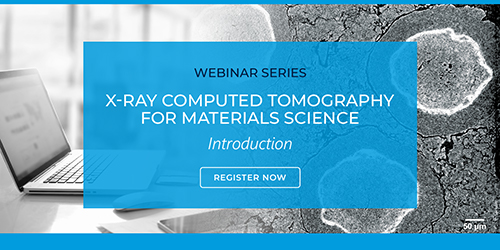 Webinar Series: CT for Materials Science