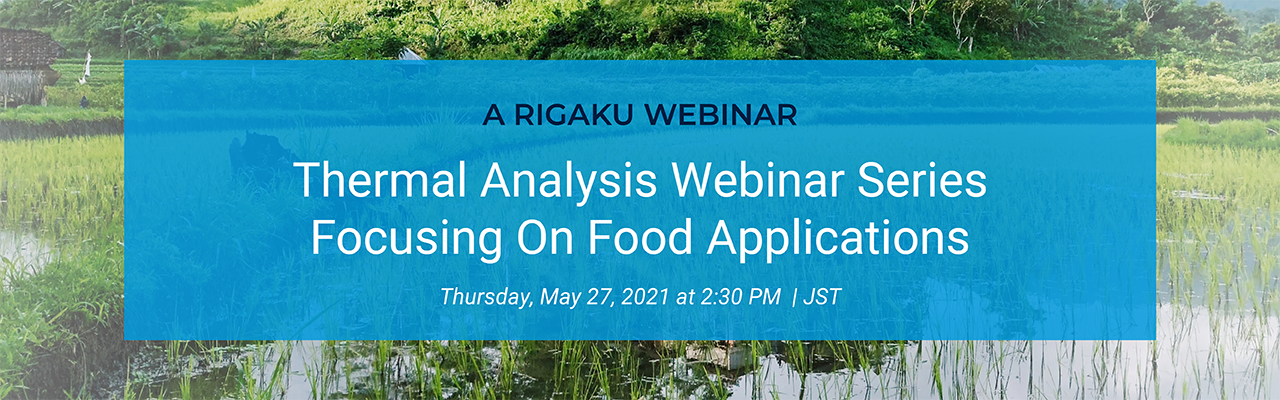 Thermal Analysis Webinar Series Focusing On Food Applications