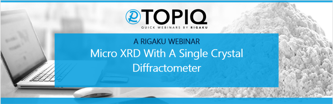 TOPIQ | Micro XRD with a single crystal diffractometer