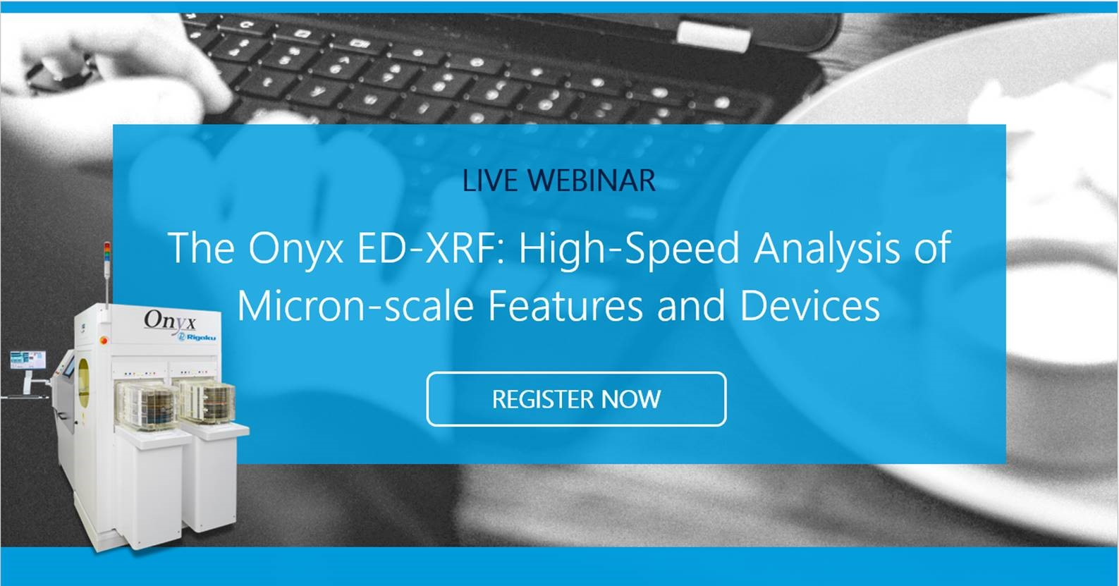 The Onyx ED-XRF: High-Speed Analysis of Micron-scale Features and Devices