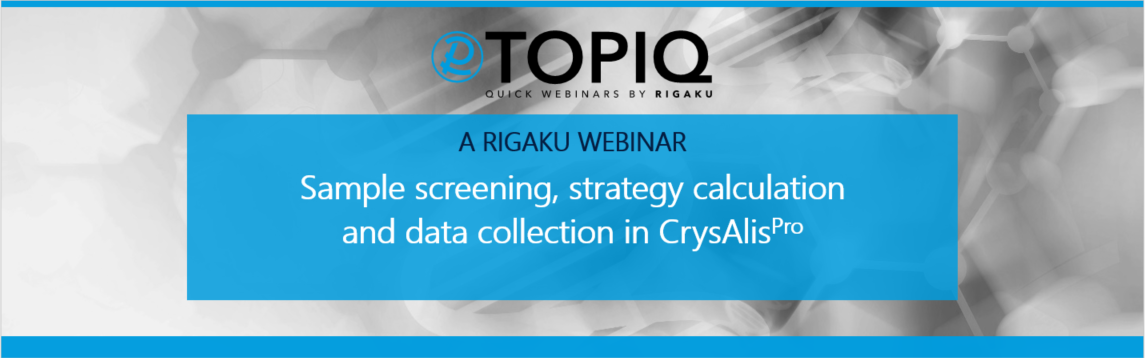 TOPIQ | Sample screening, strategy calculation and data collection in CrysAlis Pro